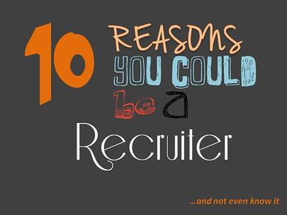 ten reason you could be a recruiter